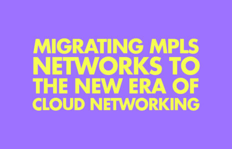 Migrating-MPLS-Networks-to-the-New-Era-of-cloud-networking